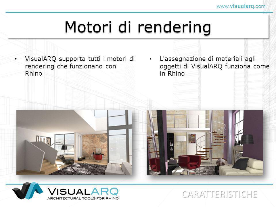 www.visualarq.com Motori di rendering VisualARQ supporta tutti i motori di rendering che funzionano con Rhino L'assegnazione di materiali agli oggetti