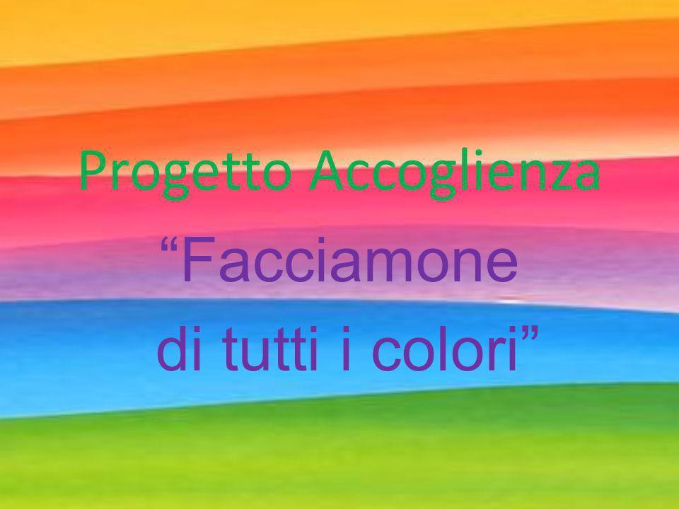 Progetto Accoglienza Facciamone di tutti i colori