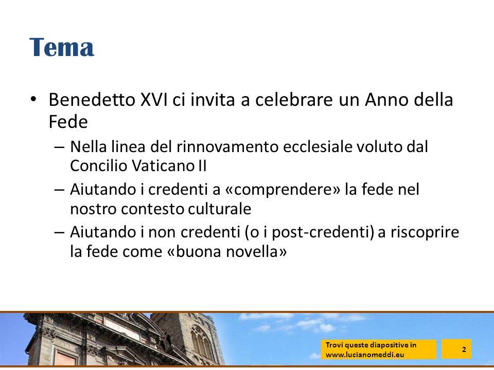 Tema Benedetto XVI ci invita a celebrare un Anno della Fede – Nella linea del rinnovamento ecclesiale voluto dal Concilio Vaticano II – Aiutando i cre