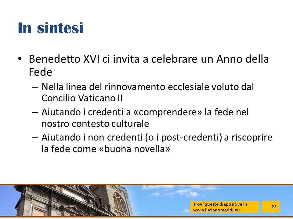 In sintesi Benedetto XVI ci invita a celebrare un Anno della Fede – Nella linea del rinnovamento ecclesiale voluto dal Concilio Vaticano II – Aiutando
