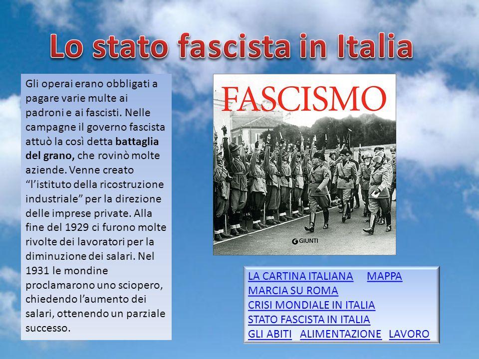 Gruppo 58 Gli operai erano obbligati a pagare varie multe ai padroni e ai fascisti. Nelle campagne il governo fascista attuò la così detta battaglia d