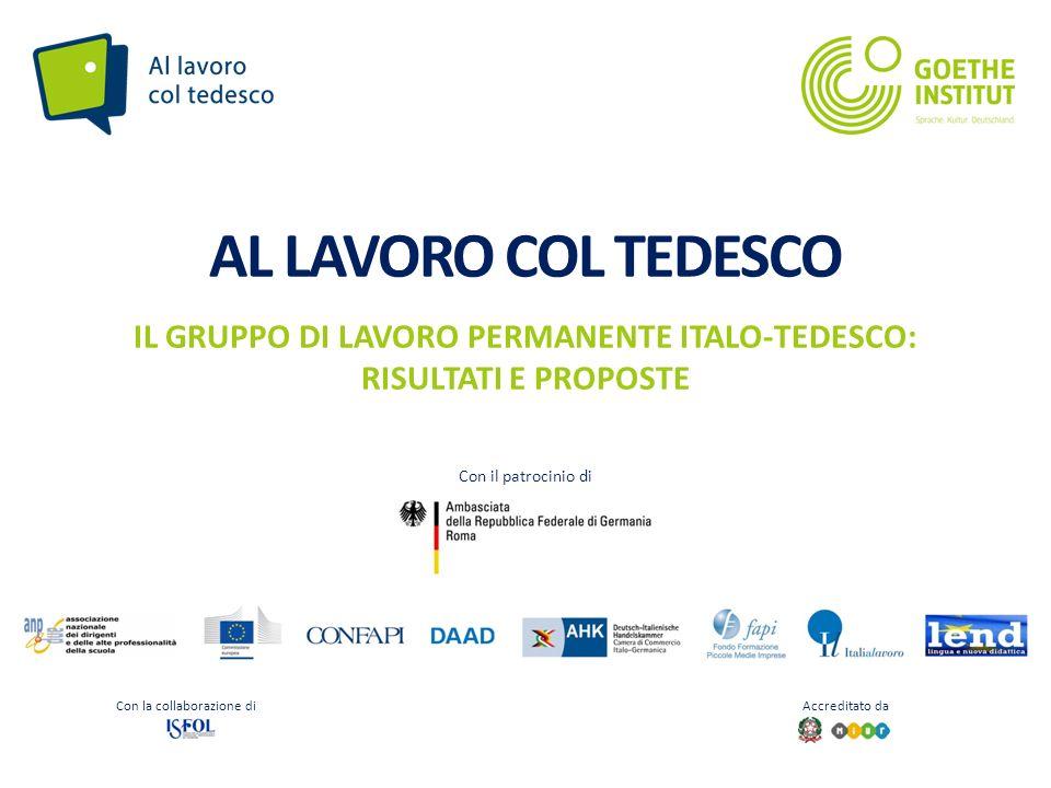 Seite 1 AL LAVORO COL TEDESCO IL GRUPPO DI LAVORO PERMANENTE ITALO-TEDESCO: RISULTATI E PROPOSTE Con la collaborazione di Accreditato da Con il patrocinio di