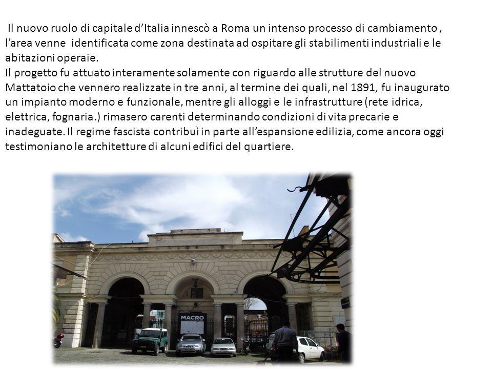 Il nuovo ruolo di capitale dItalia innescò a Roma un intenso processo di cambiamento, larea venne identificata come zona destinata ad ospitare gli sta