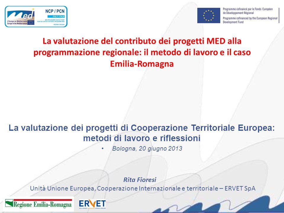 La valutazione del contributo dei progetti MED alla programmazione regionale: il metodo di lavoro e il caso Emilia-Romagna La valutazione dei progetti