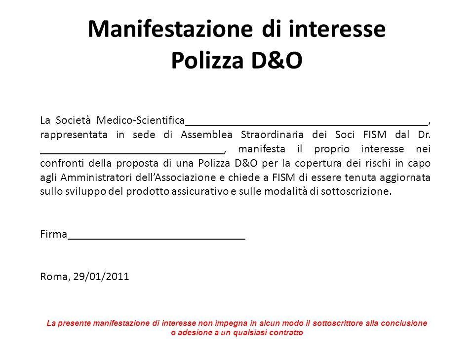 Manifestazione di interesse Polizza D&O La Società Medico-Scientifica_________________________________________, rappresentata in sede di Assemblea Straordinaria dei Soci FISM dal Dr.