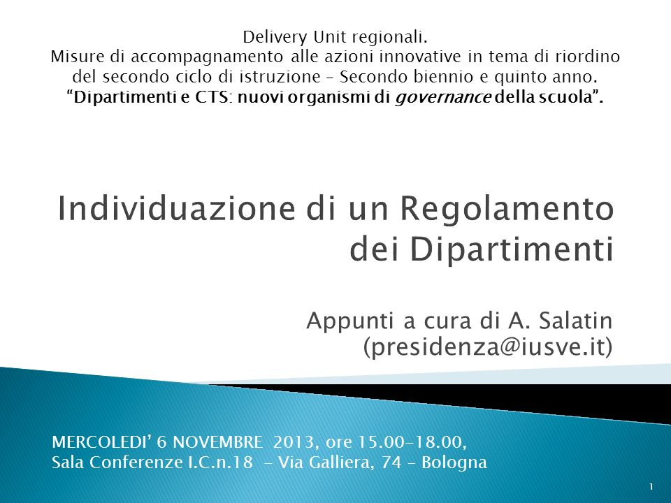 Appunti a cura di A. Salatin (presidenza@iusve.it) Delivery Unit regionali. Misure di accompagnamento alle azioni innovative in tema di riordino del s