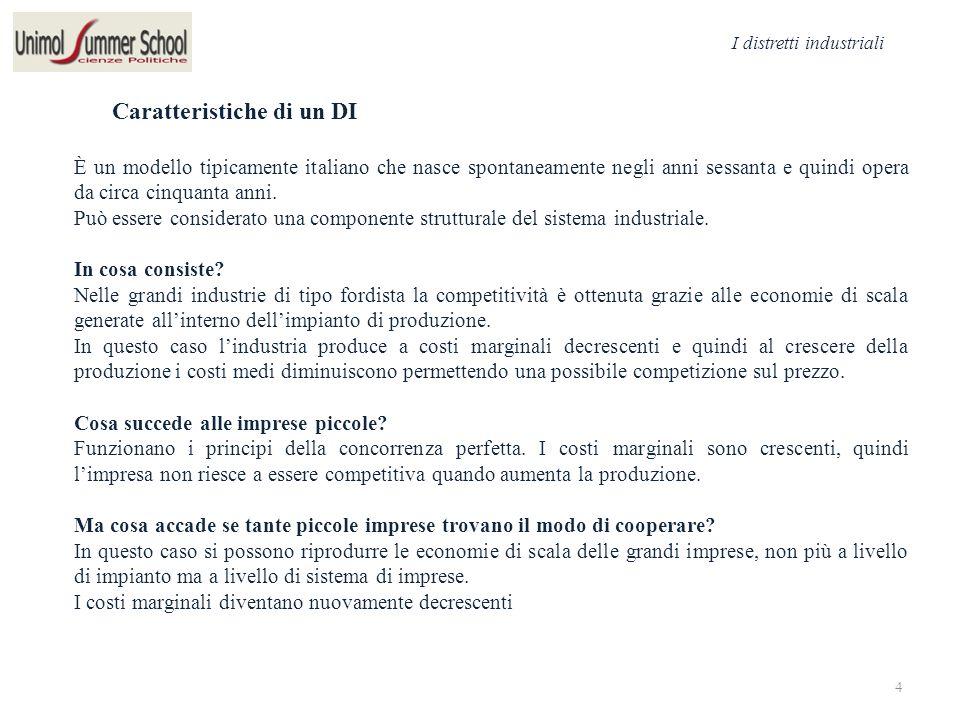 Caratteristiche di un DI È un modello tipicamente italiano che nasce spontaneamente negli anni sessanta e quindi opera da circa cinquanta anni.