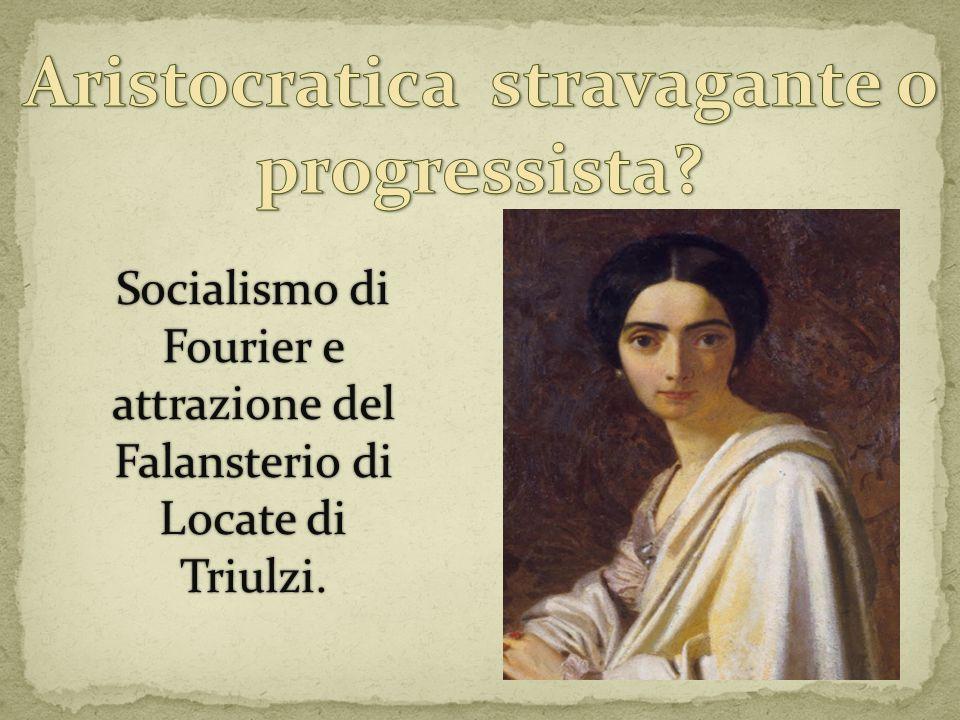 Socialismo di Fourier e attrazione del Falansterio di Locate di Triulzi.