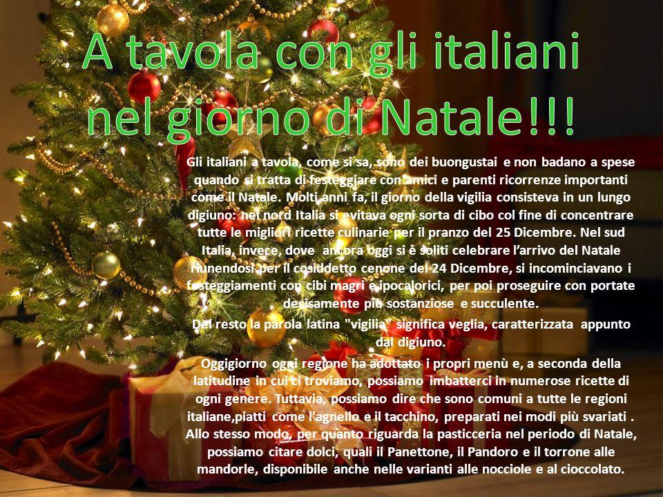 Gli italiani a tavola, come si sa, sono dei buongustai e non badano a spese quando si tratta di festeggiare con amici e parenti ricorrenze importanti come il Natale.