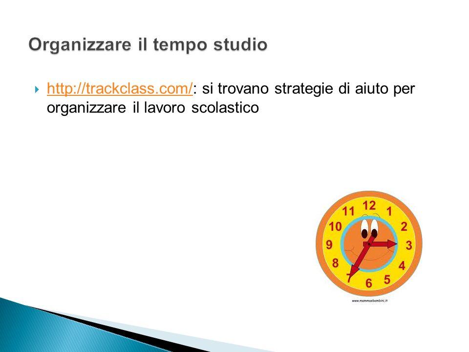 http://trackclass.com/: si trovano strategie di aiuto per organizzare il lavoro scolastico http://trackclass.com/