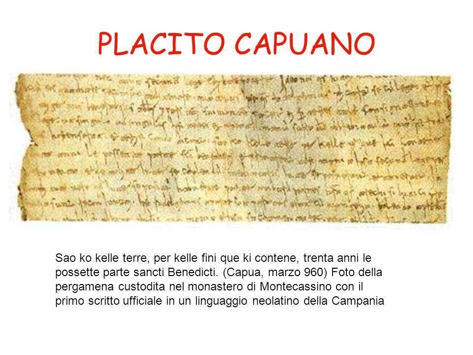 PLACITO CAPUANO Sao ko kelle terre, per kelle fini que ki contene, trenta anni le possette parte sancti Benedicti. (Capua, marzo 960) Foto della perga