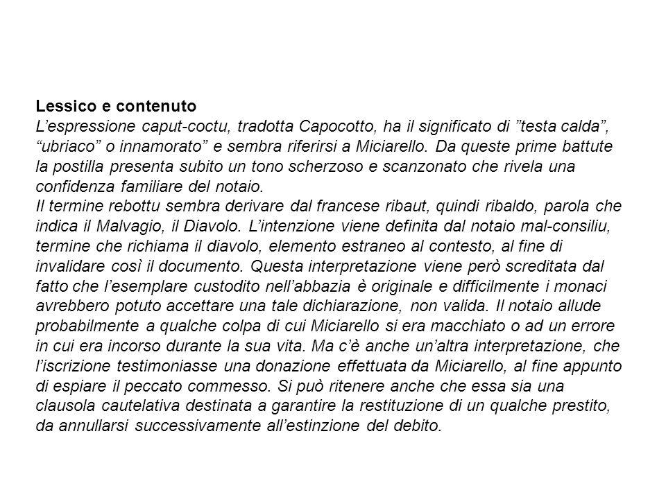 Lessico e contenuto Lespressione caput-coctu, tradotta Capocotto, ha il significato di testa calda, ubriaco o innamorato e sembra riferirsi a Miciarello.