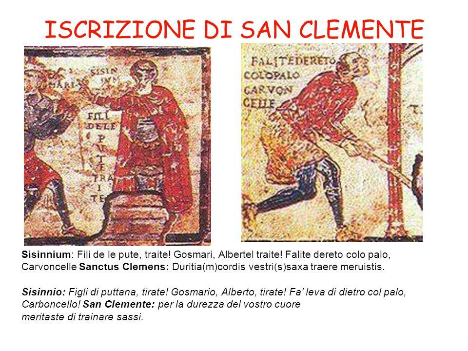 ISCRIZIONE DI SAN CLEMENTE Sisinnium: Fili de le pute, traite.