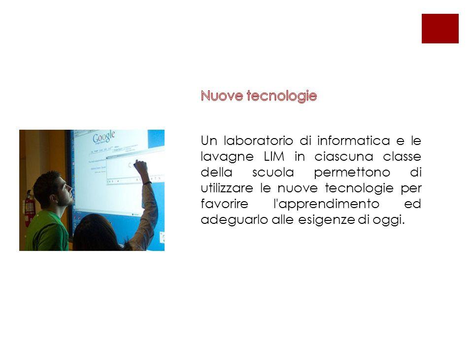 Un laboratorio di informatica e le lavagne LIM in ciascuna classe della scuola permettono di utilizzare le nuove tecnologie per favorire l apprendimento ed adeguarlo alle esigenze di oggi.