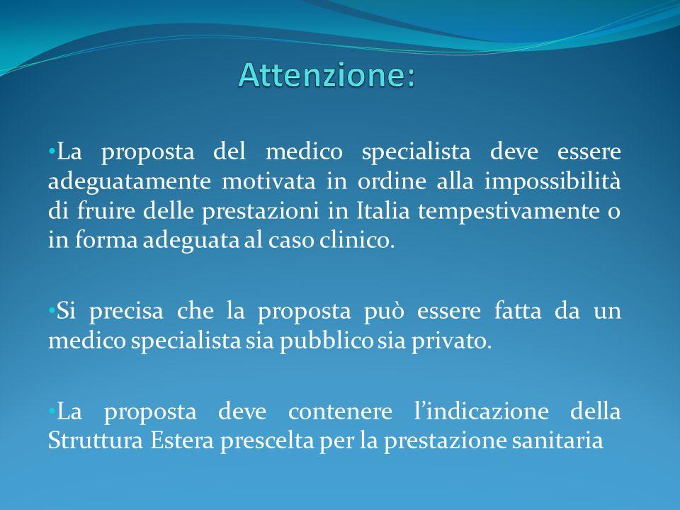 La proposta del medico specialista deve essere adeguatamente motivata in ordine alla impossibilità di fruire delle prestazioni in Italia tempestivamen