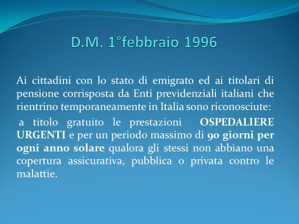 Ai cittadini con lo stato di emigrato ed ai titolari di pensione corrisposta da Enti previdenziali italiani che rientrino temporaneamente in Italia so