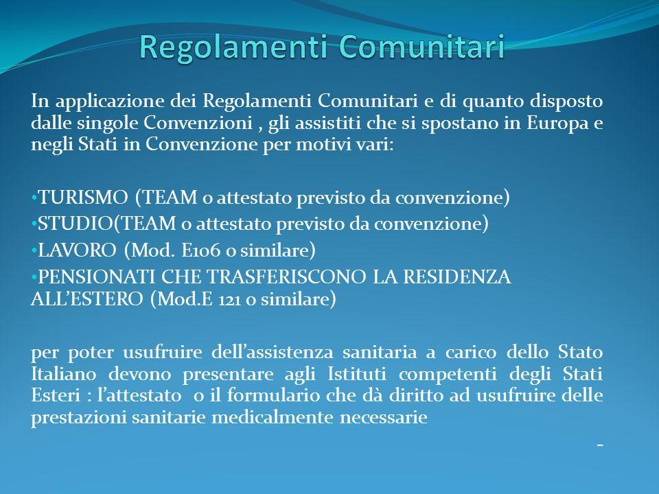 In applicazione dei Regolamenti Comunitari e di quanto disposto dalle singole Convenzioni, gli assistiti che si spostano in Europa e negli Stati in Co
