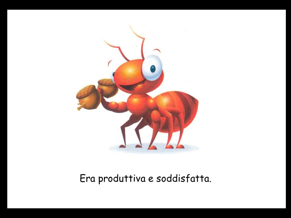Ogni giorno, una piccola formica arrivava in anticipo in ditta e, si metteva a lavorare.