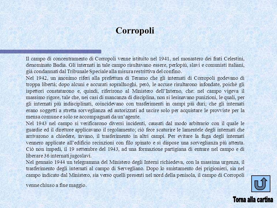 Corropoli Il campo di concentramento di Corropoli venne istituito nel 1941, nel monastero dei frati Celestini, denominato Badia. Gli internati in tale