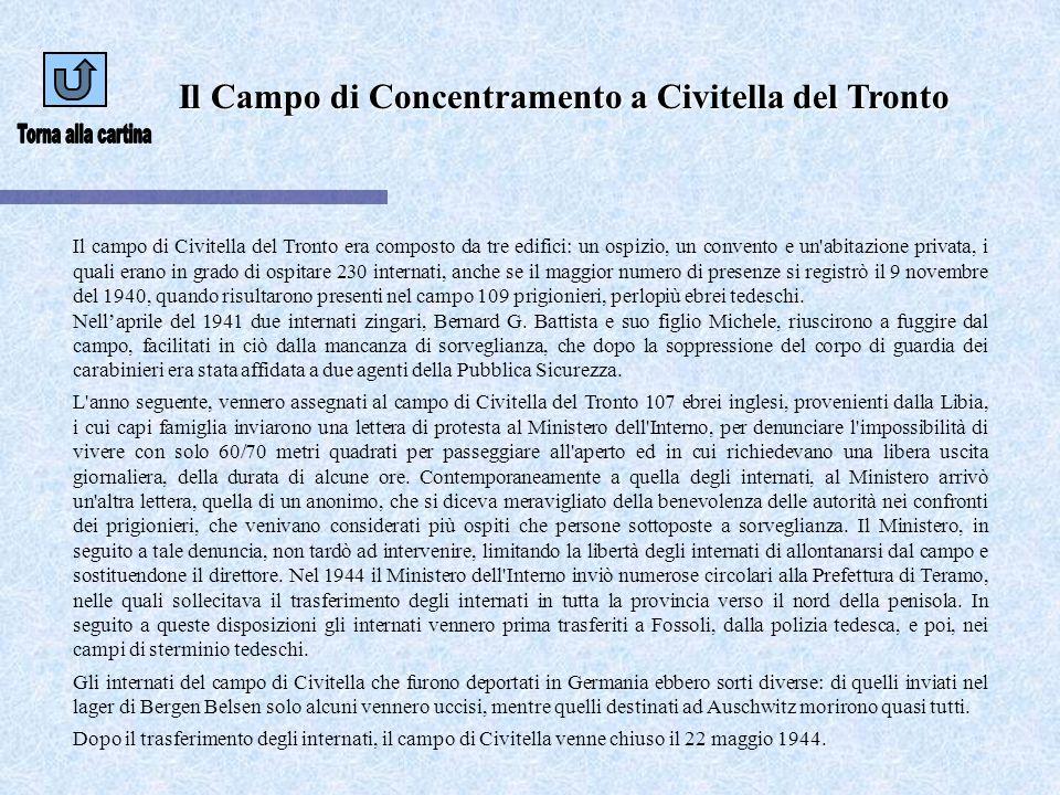 Il Campo di Concentramento a Civitella del Tronto Il campo di Civitella del Tronto era composto da tre edifici: un ospizio, un convento e un'abitazion