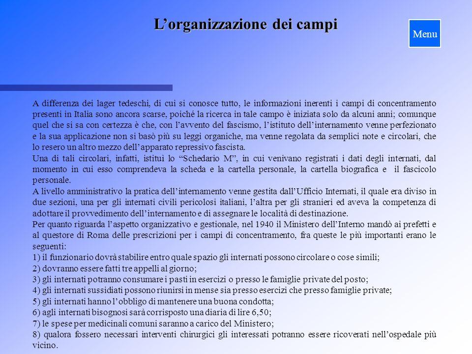 Lorganizzazione dei campi A differenza dei lager tedeschi, di cui si conosce tutto, le informazioni inerenti i campi di concentramento presenti in Ita