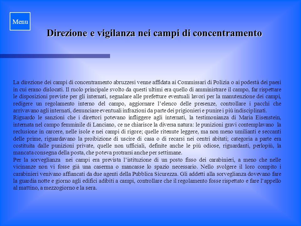 Direzione e vigilanza nei campi di concentramento La direzione dei campi di concentramento abruzzesi venne affidata ai Commissari di Polizia o ai podestà dei paesi in cui erano dislocati.