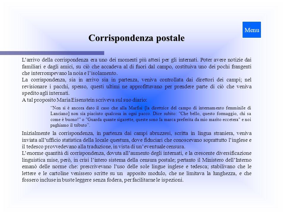 Corrispondenza postale Larrivo della corrispondenza era uno dei momenti più attesi per gli internati. Poter avere notizie dai familiari e dagli amici,