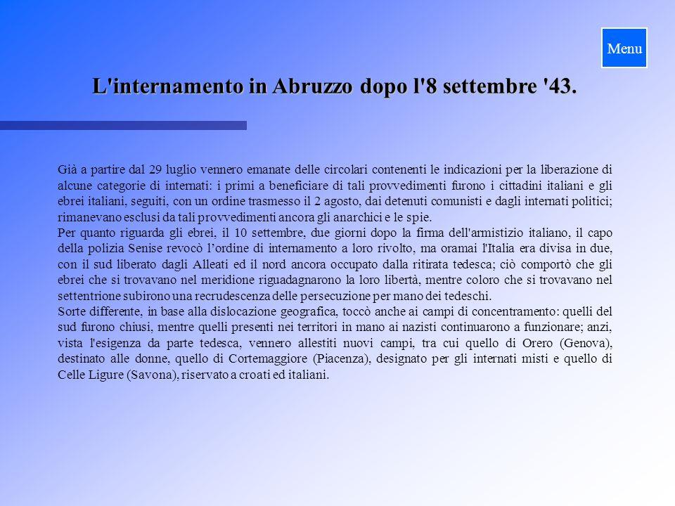 L'internamento in Abruzzo dopo l'8 settembre '43. Già a partire dal 29 luglio vennero emanate delle circolari contenenti le indicazioni per la liberaz