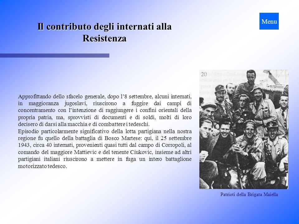 Il contributo degli internati alla Resistenza Approfittando dello sfacelo generale, dopo l8 settembre, alcuni internati, in maggioranza jugoslavi, riu