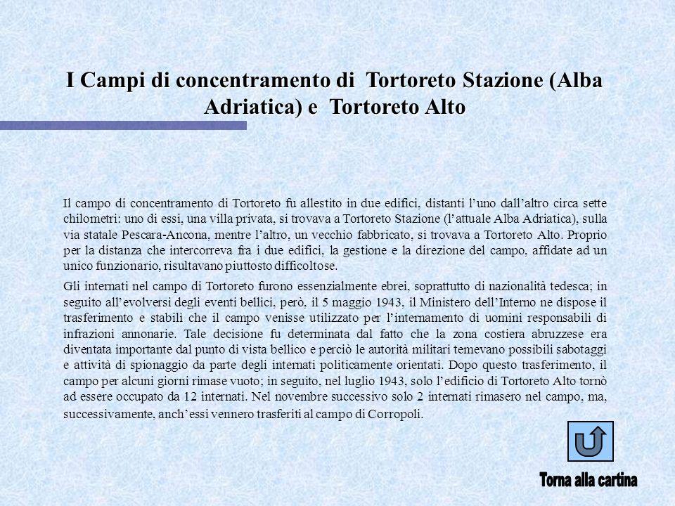 I Campi di concentramento di Tortoreto Stazione (Alba Adriatica) e Tortoreto Alto Il campo di concentramento di Tortoreto fu allestito in due edifici,