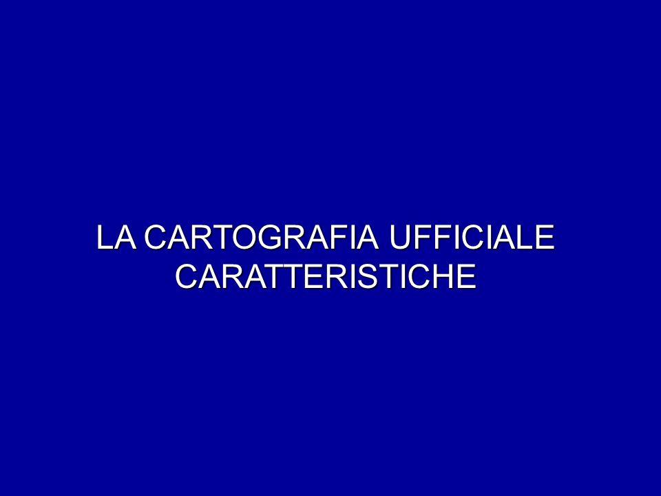 LA CARTOGRAFIA UFFICIALE CARATTERISTICHE