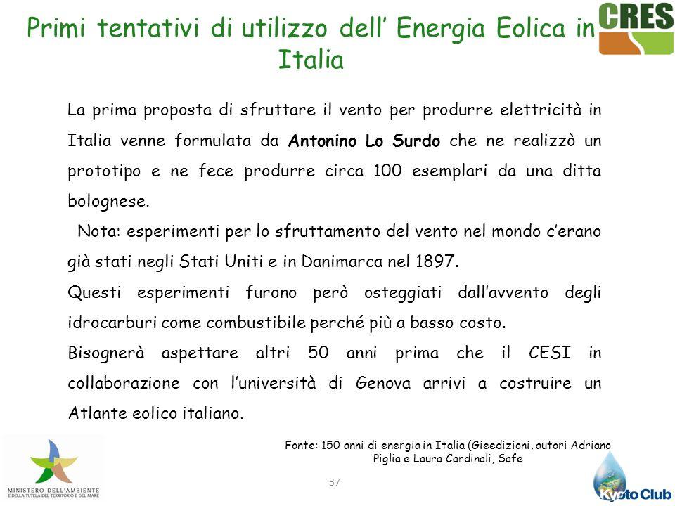 37 Primi tentativi di utilizzo dell Energia Eolica in Italia La prima proposta di sfruttare il vento per produrre elettricità in Italia venne formulat