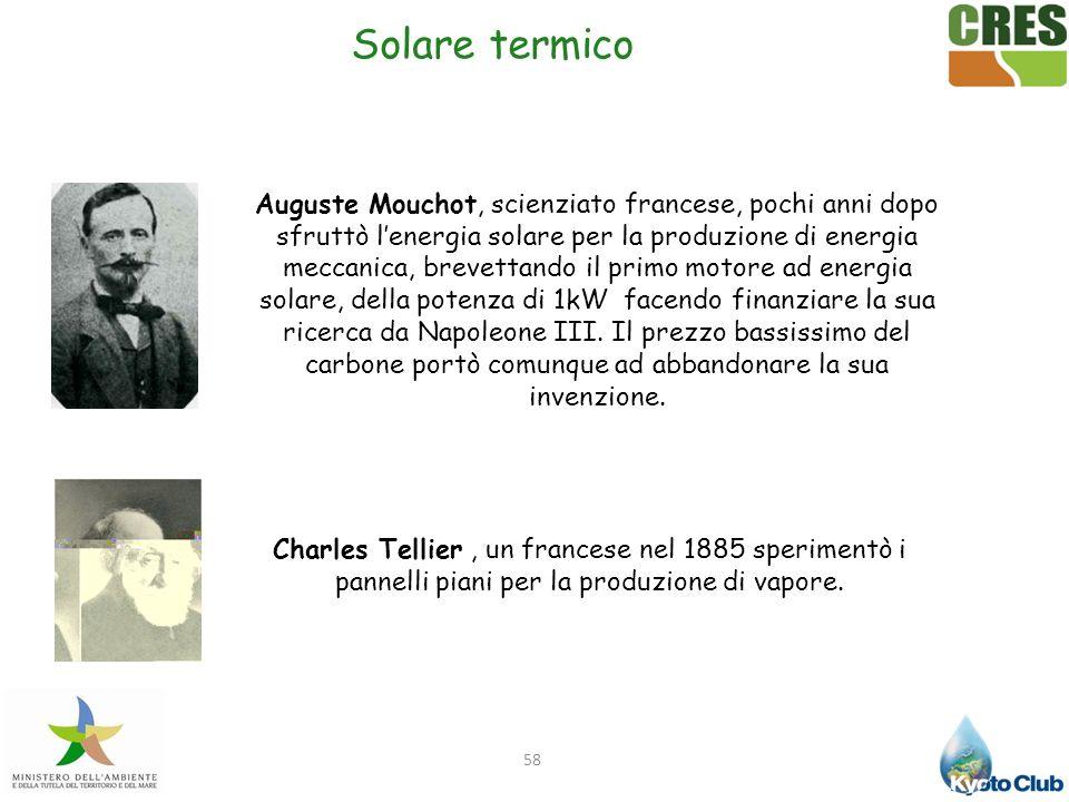 58 Auguste Mouchot, scienziato francese, pochi anni dopo sfruttò lenergia solare per la produzione di energia meccanica, brevettando il primo motore a