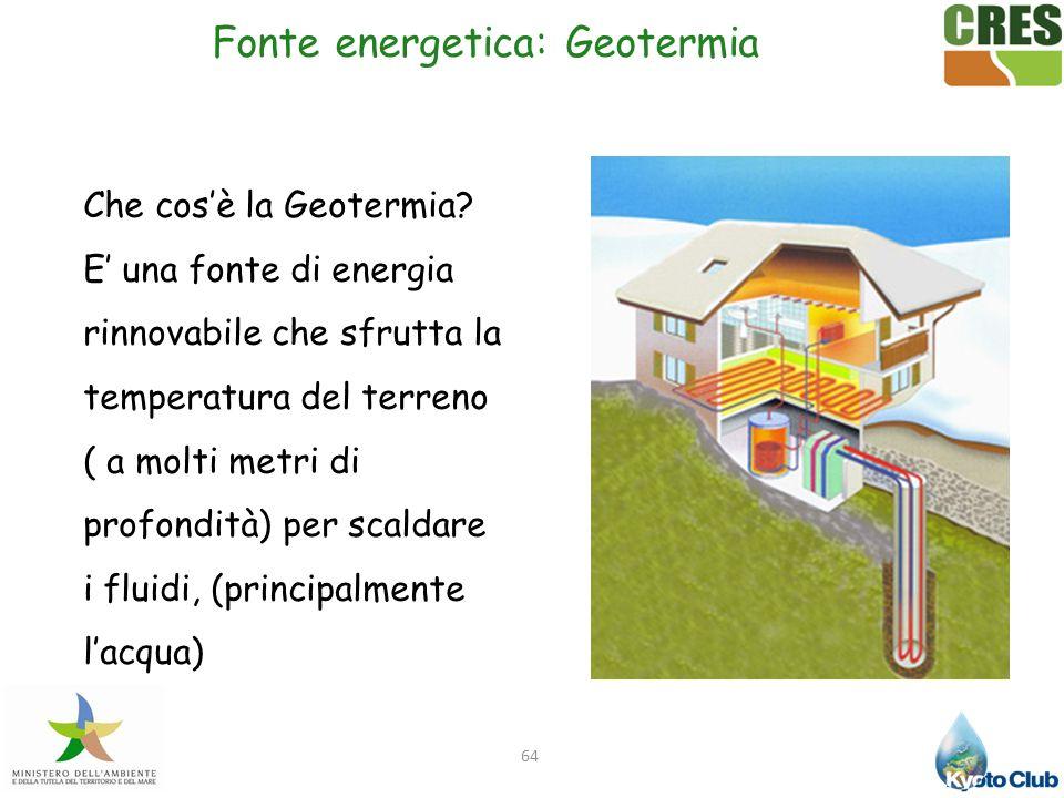 64 Che cosè la Geotermia? E una fonte di energia rinnovabile che sfrutta la temperatura del terreno ( a molti metri di profondità) per scaldare i flui