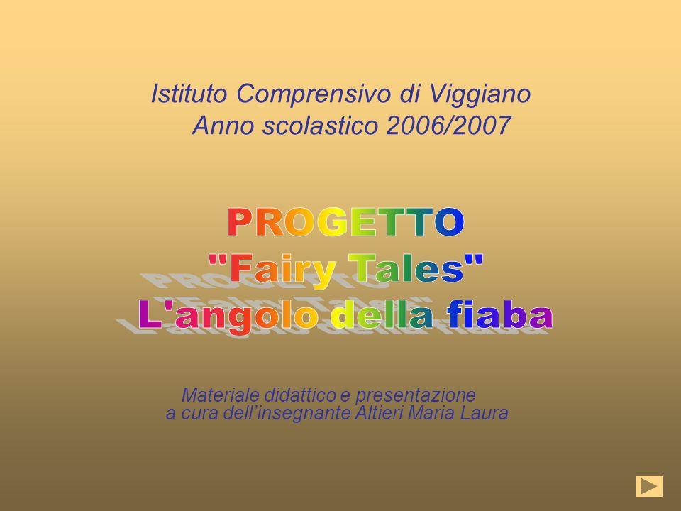 Istituto Comprensivo di Viggiano Anno scolastico 2006/2007 Materiale didattico e presentazione a cura dellinsegnante Altieri Maria Laura