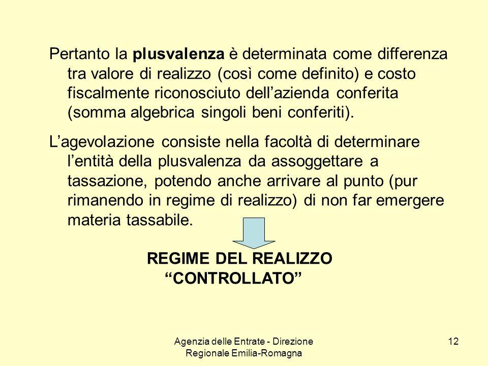 Agenzia delle Entrate - Direzione Regionale Emilia-Romagna 12 Pertanto la plusvalenza è determinata come differenza tra valore di realizzo (così come
