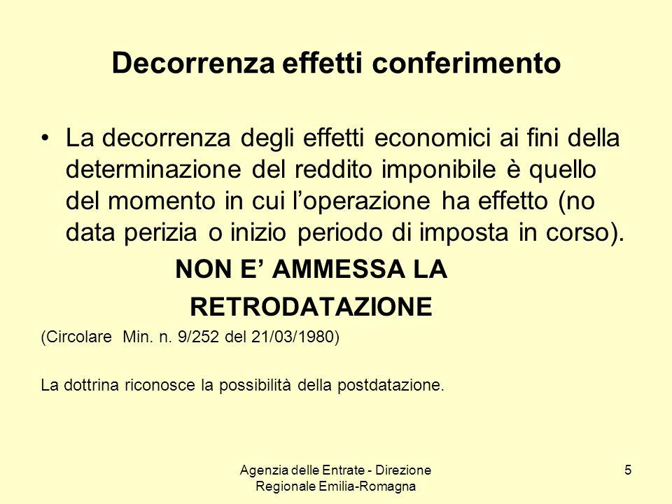 Agenzia delle Entrate - Direzione Regionale Emilia-Romagna 5 Decorrenza effetti conferimento La decorrenza degli effetti economici ai fini della deter
