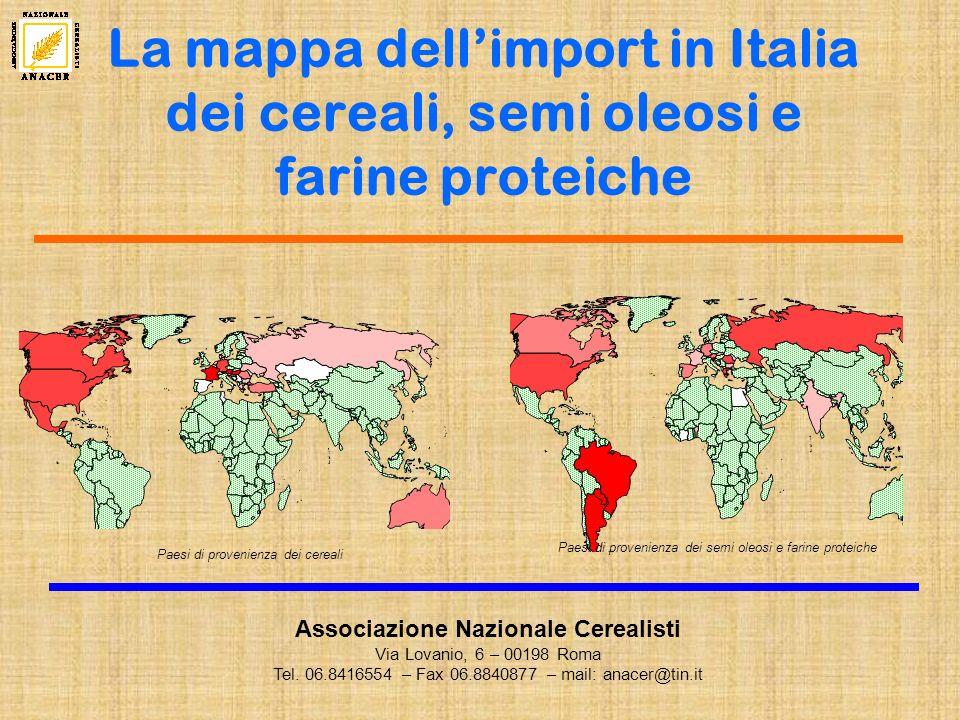 La mappa dellimport in Italia dei cereali, semi oleosi e farine proteiche Associazione Nazionale Cerealisti Via Lovanio, 6 – 00198 Roma Tel.