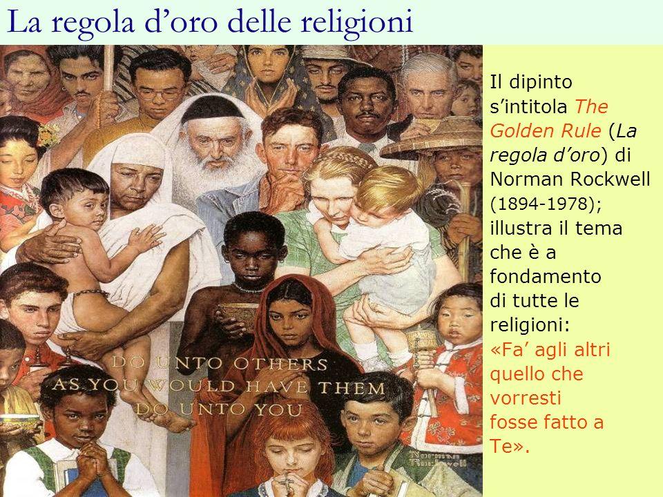 Il dipinto sintitola The Golden Rule (La regola doro) di Norman Rockwell (1894-1978); illustra il tema che è a fondamento di tutte le religioni: «Fa a