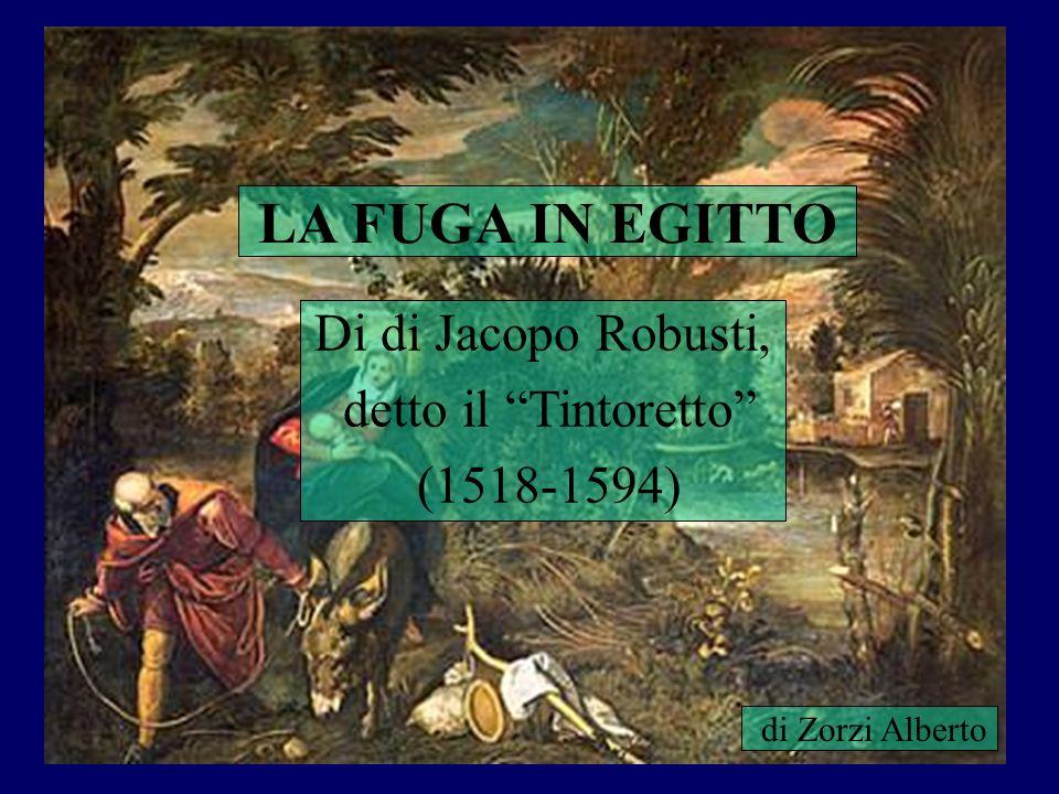 LA FUGA IN EGITTO Di di Jacopo Robusti, detto il Tintoretto (1518-1594) di Zorzi Alberto