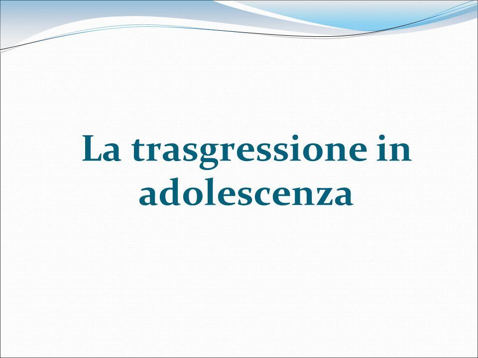 La trasgressione in adolescenza