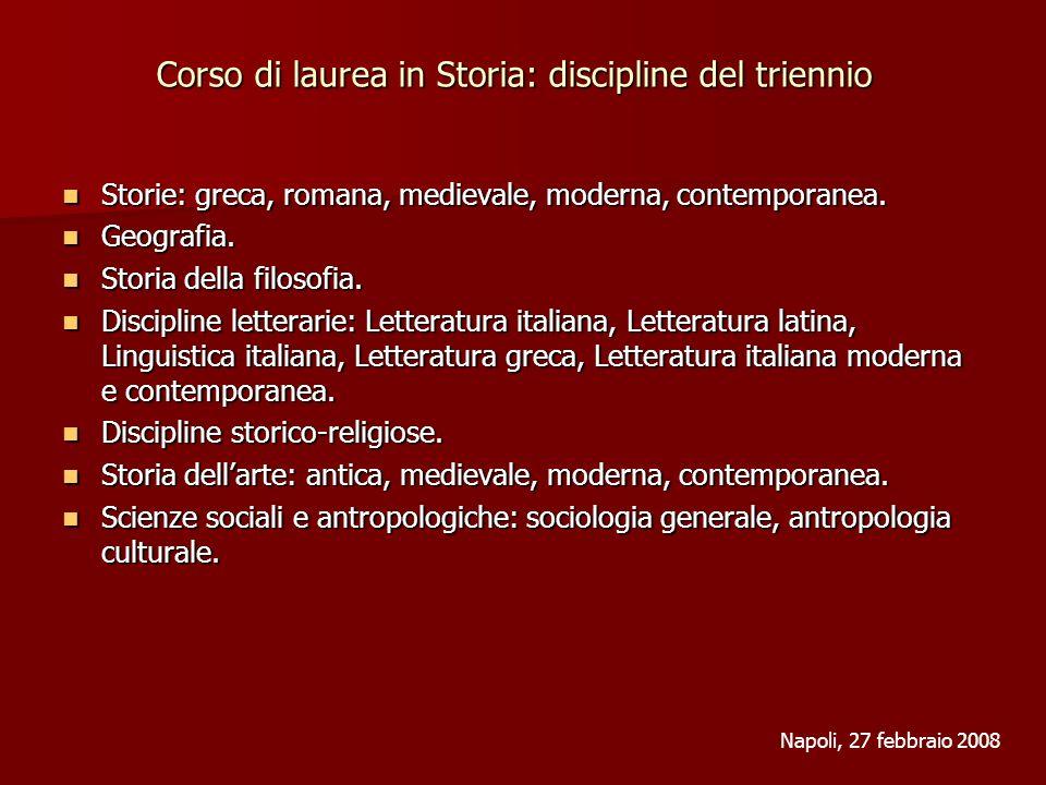 Corso di laurea in Storia: discipline del triennio Storie: greca, romana, medievale, moderna, contemporanea.