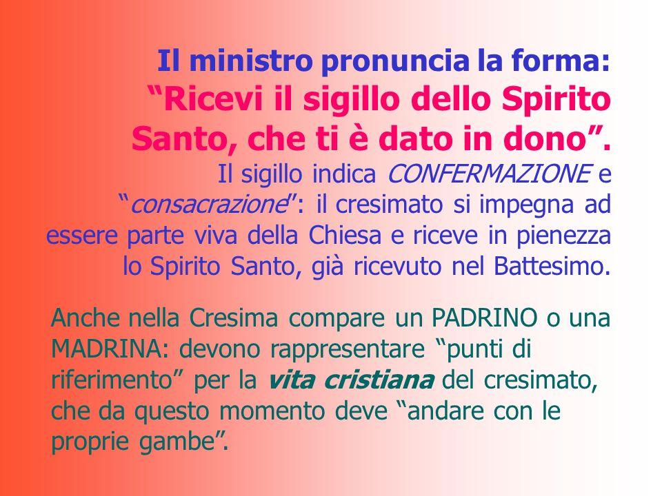 Una croce tracciata sulla fronte con il SACRO CRISMA è la materia; il Vescovo impone le mani sui cresimandi, ed essi rinnovano le promesse del Battesimo.