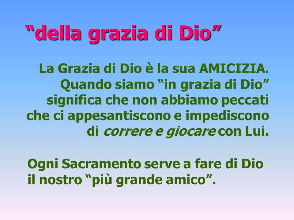 segni efficaci I sacramenti operano ex opere operato, cioè per il fatto stesso che vengono amministrati.