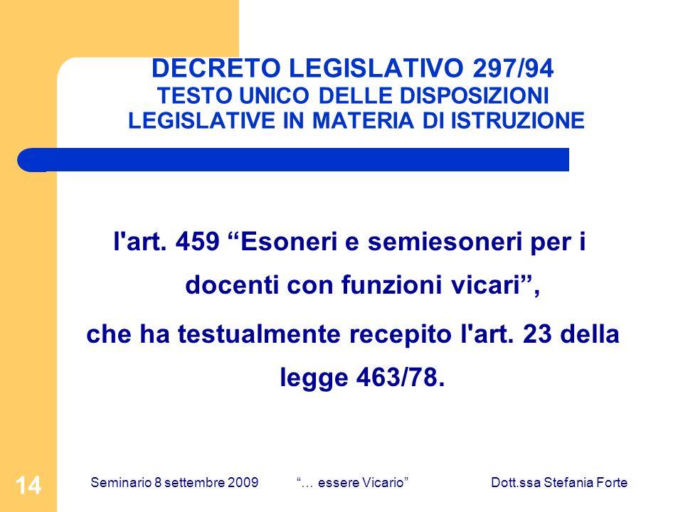 14 DECRETO LEGISLATIVO 297/94 TESTO UNICO DELLE DISPOSIZIONI LEGISLATIVE IN MATERIA DI ISTRUZIONE l'art. 459 Esoneri e semiesoneri per i docenti con f
