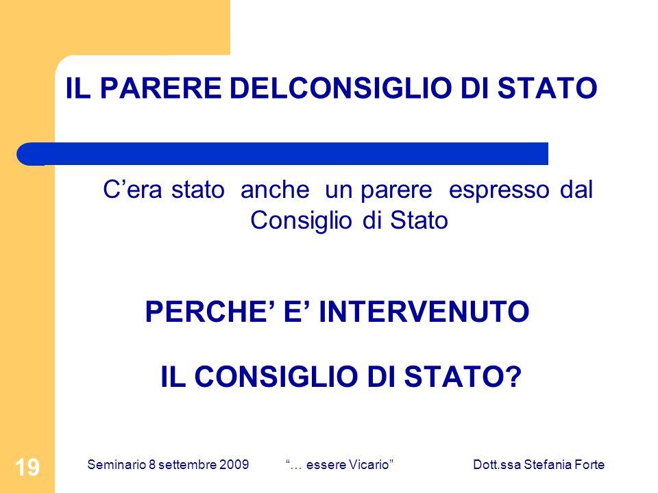 19 IL PARERE DELCONSIGLIO DI STATO Cera stato anche un parere espresso dal Consiglio di Stato PERCHE E INTERVENUTO IL CONSIGLIO DI STATO.