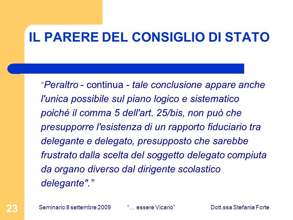 23 IL PARERE DEL CONSIGLIO DI STATO Peraltro - continua - tale conclusione appare anche l unica possibile sul piano logico e sistematico poiché il comma 5 dell art.