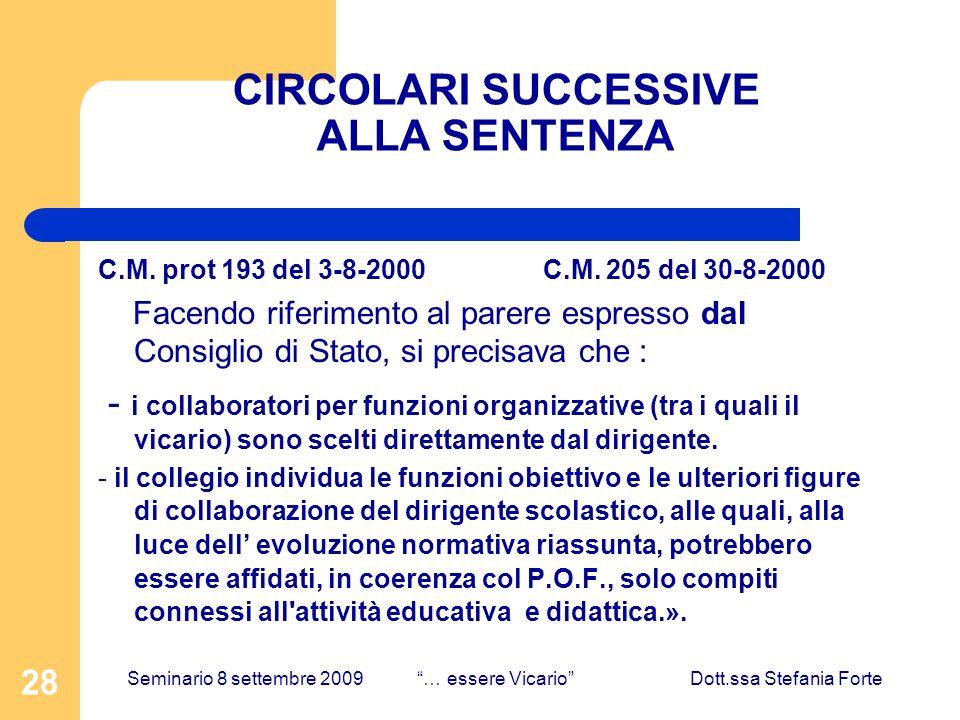 28 CIRCOLARI SUCCESSIVE ALLA SENTENZA C.M. prot 193 del 3-8-2000 C.M. 205 del 30-8-2000 Facendo riferimento al parere espresso dal Consiglio di Stato,