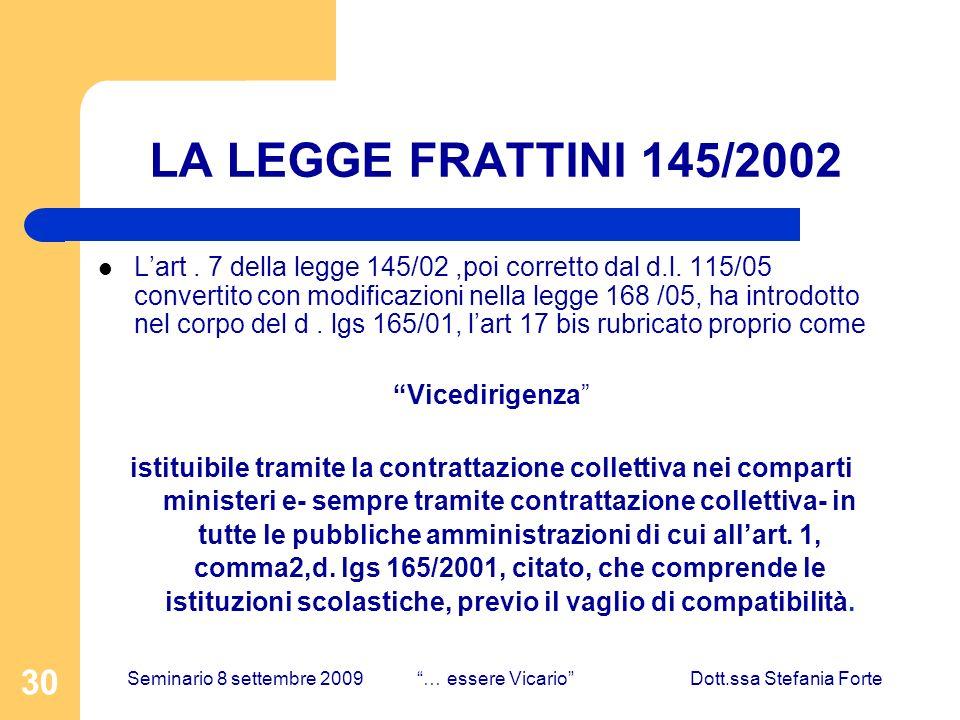 30 LA LEGGE FRATTINI 145/2002 Lart. 7 della legge 145/02,poi corretto dal d.l. 115/05 convertito con modificazioni nella legge 168 /05, ha introdotto