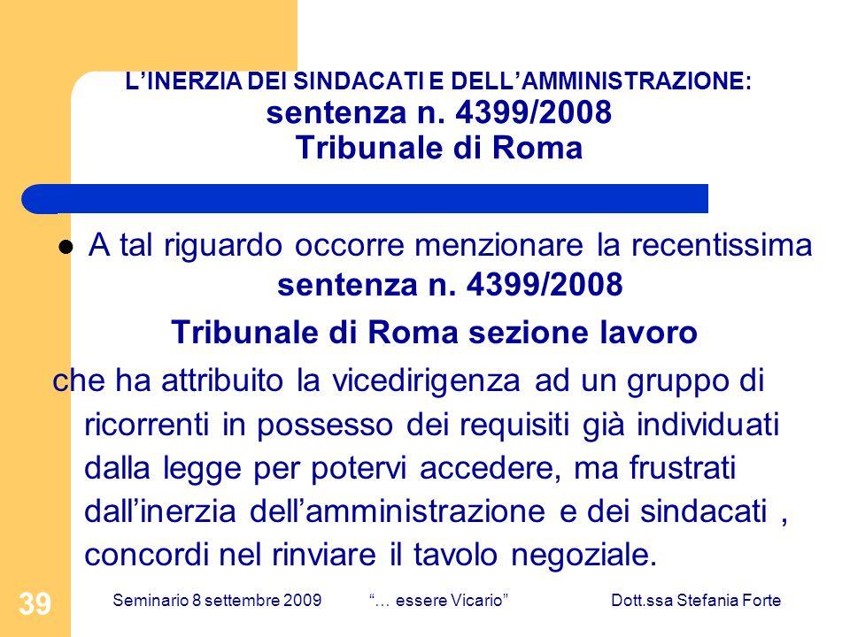 39 LINERZIA DEI SINDACATI E DELLAMMINISTRAZIONE: sentenza n. 4399/2008 Tribunale di Roma A tal riguardo occorre menzionare la recentissima sentenza n.